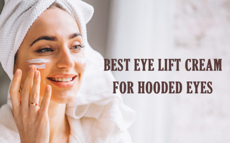 Best Eye Lift Cream For Hooded Eyes