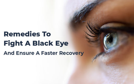 Remedies To Fight A Black Eye And Ensure A Faster Recovery